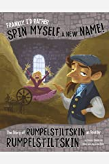 Frankly, I'd Rather Spin Myself a New Name! (The Other Side of the Story) Kindle Edition