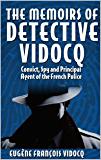 The Memoirs of Detective Vidocq (Illustrated): Convict, Spy and Principal Agent of the French Police (English Edition)