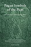 Pagan Symbols of the Picts: The Symbology of pre-Christian Belief