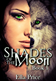 Shades of the Moon: Book 1