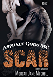 Scar (Asphalt Gods MC Book 1)