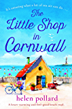 The Little Shop in Cornwall: A heartwarming and feel good beach read