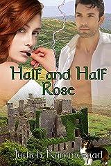 Half and Half Rose Kindle Edition