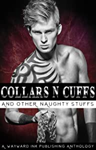 Collars 'N' Cuffs: A Wayward Ink Publishing Anthology