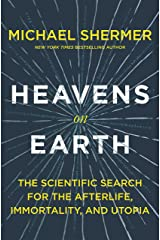 Heavens on Earth: The Scientific Search for the Afterlife, Immortality, and Utopia Hardcover