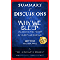 Summary and Discussions of Why We Sleep: Unlocking the Power of Sleep and Dreams By Matthew Walker, PhD (English Edition)