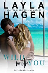 Wild With You (The Connor Family) Kindle Edition