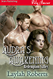 Audra's Awakening [Redemption Valley] (Siren Publishing PolyAmour)