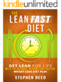 The Lean Fast Diet: Get Lean For Life With The Ultimate 16:8  Intermittent Fasting Weight Loss Diet Plan