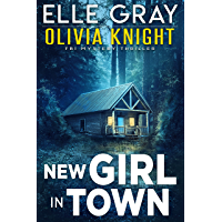 New Girl in Town (Olivia Knight FBI Mystery Thriller Book 1)