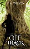 Off Track: A Romantic Magical Quest Series (The Madeline Journeys Book 1)