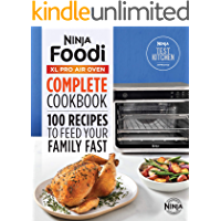 Ninja® Foodi™ XL Pro Air Oven Complete Cookbook: 100 Recipes to Feed Your Family Fast