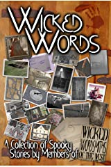 Wicked Words: A Collection of Spooky Stories by Members of Wicked Wordsmiths of the West