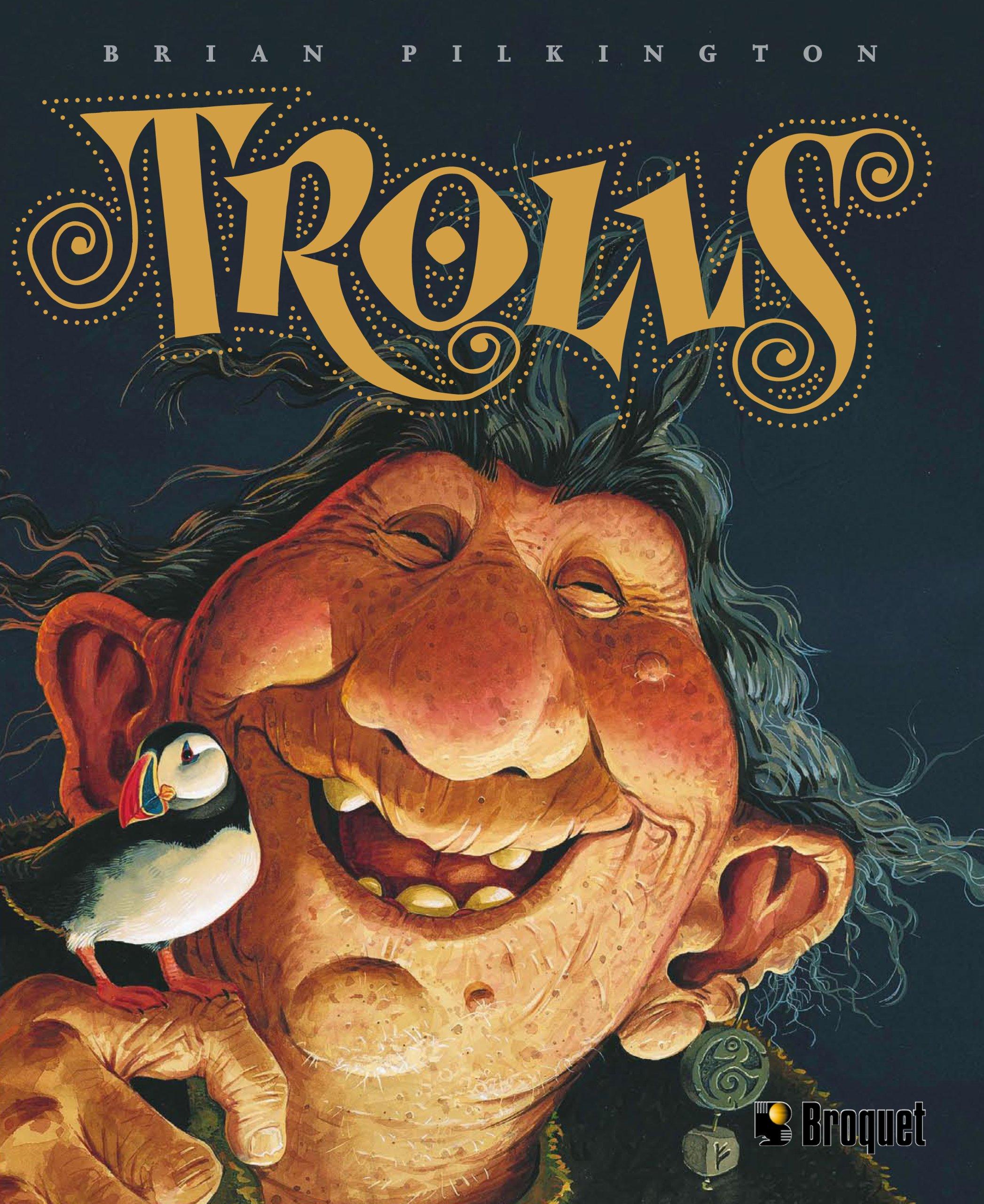 Trolls Album – 12 janvier 2009 Brian Pilkington Terry Gunnell Henri Pradin Broquet Inc