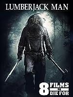 8 Films To Die For: Lumberjack Man