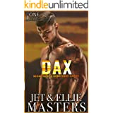 Dax: A Contemporary Romantic Military Suspense (The One I Want Book 4)