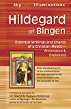 Hildegard of Bingen: Essential Writings and Chants of a Christian Mystic—Annotated & Explained (SkyLight Illuminations)