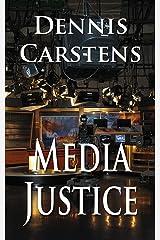 Media Justice (A Marc Kadella Legal Mystery Book 3) Kindle Edition
