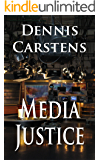 Media Justice (A Marc Kadella Legal Mystery Book 3)