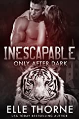Inescapable: Shifters Forever Worlds (Only After Dark Book 6) Kindle Edition