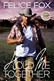 Hold Me Together (Cameron Ranch Series Book 1) (English Edition)