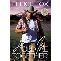 Hold Me Together (Cameron Ranch Series Book 1)