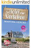 Ein Hotel zum Verlieben (Fleetwood Kisses) (German Edition)