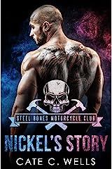 Nickel's Story: A Steel Bones Motorcycle Club Romance Kindle Edition