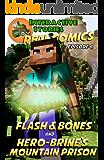 Amazing Minecraft Comics: Flash and Bones and Hero-brine's Mountain Prison: The Greatest Minecraft Comics for Kids (Real Comics in Minecraft - Flash and Bones Book 4)