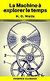 La Machine à explorer le temps (Phoenix Classics)