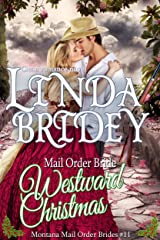 Mail Order Bride: Westward Christmas Novel (Montana Mail Order Brides, Book 11) Kindle Edition