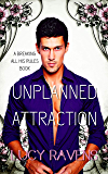 Unplanned Attraction (Breaking All His Rules Book 3)