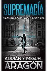 Supremacía: Una aventura de acción y suspense (Max Cornell thrillers de acción nº 2) (Spanish Edition) Kindle Edition