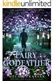 The Fairy Godfather: A Modern Fairy Tale Romance (The Chancellor Fairy Tales Book 3)