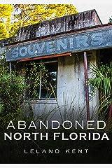 Abandoned North Florida Paperback