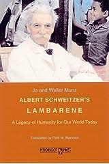 Albert Schweitzer's Lambarene Paperback