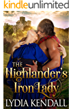 The Highlander's Iron Lady: A Steamy Scottish Historical Romance Novel