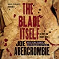 The Blade Itself (First Law Trilogy, Book 1)
