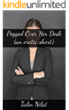 Pegged Over Her Desk (an erotic short)
