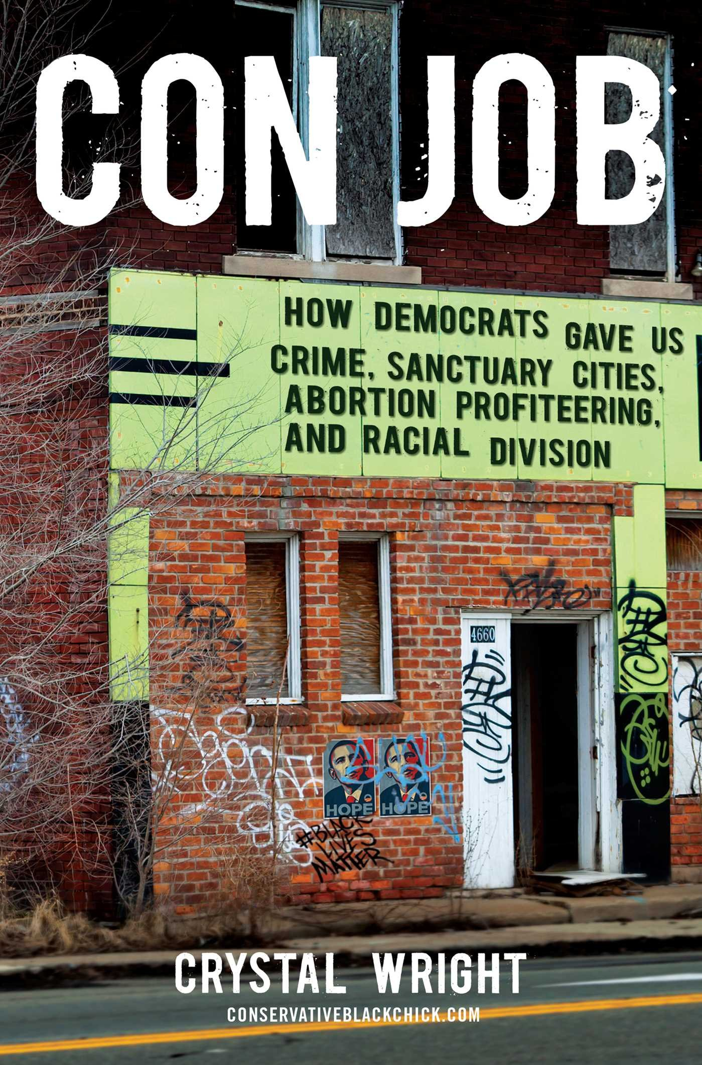 Con Job: How Democrats Gave Us Crime, Sanctuary Cities, Abortion  Profiteering, and Racial Division: Wright, Crystal: 9781621574293:  Amazon.com: Books