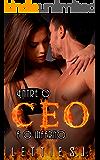 Entre o CEO e o Inferno (Livro Único) (Portuguese Edition)