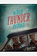 When Thunder Comes: Poems for Civil Rights Leaders Kindle Edition