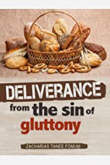 Deliverance From The Sin of Gluttony Kindle Edition