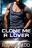 Clone Me a Lover (Interstellar Lovers)