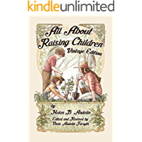 All About Raising Children Vintage Edition (English Edition)