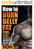 How to Burn Belly Fat: 37 Fitness Model Secrets to Burn Belly Fat ( Abs, Ab Workouts, Healthy Living Tips)