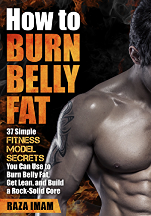 How to Burn Belly Fat: 37 Fitness Model Secrets to Burn Belly Fat ( Abs; Ab Workouts; Healthy Living Tips)