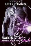 Making the Break: MC Biker Romance (Beating the Biker Series Book 2)