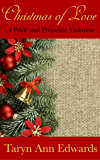Christmas of Love: A Pride and Prejudice Variation Novella (Storms of Love Book 2)