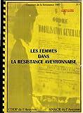 Les Femmes dans la Résistance Aveyronnaise, Lucie Aubrac, Rodez, Languedoc Roussillon, Midi Pyrénées